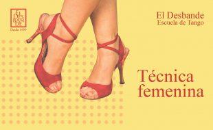 Tècnica Femenina / Tango Desbande