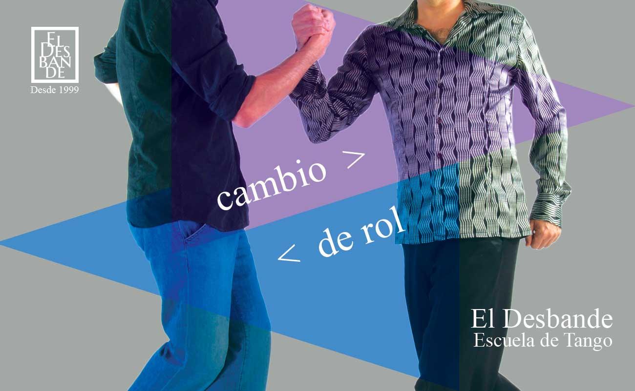 Cambio de Rol - Tango Desbande