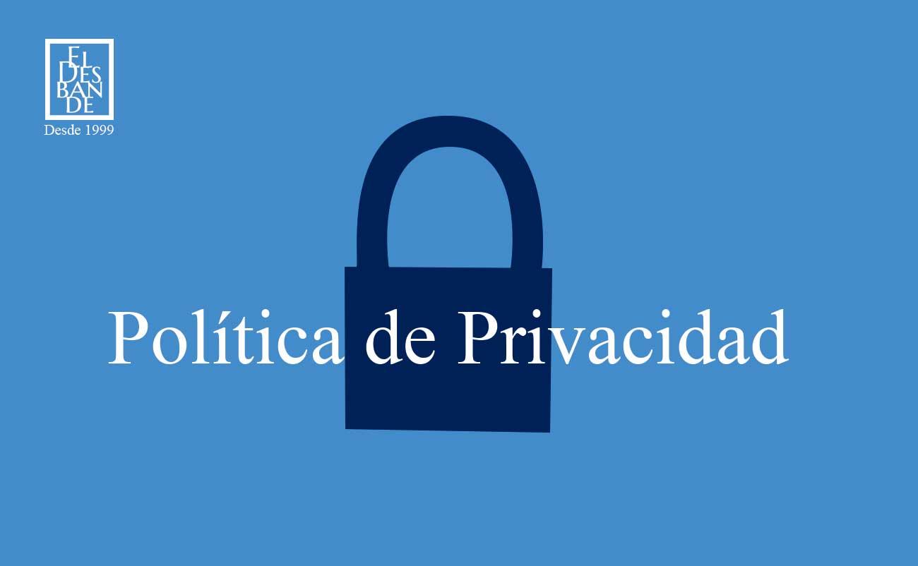 Política de privacidad - Tango Desbande
